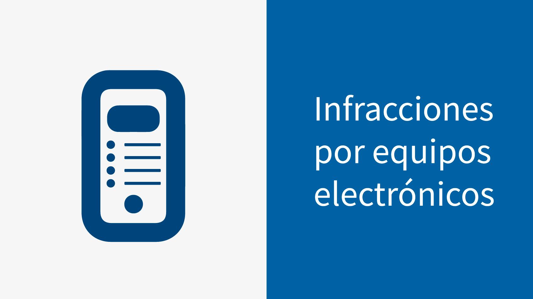 Infracciones por equipos electrónicos